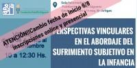 """Atención Nuevo Inicio!!!""""PERSPECTIVAS VINCULARES EN EL ABORDAJE DEL SUFRIMIENTO SUBJETIVO EN LA INFANCIA"""""""