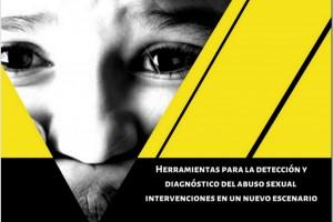 HERRAMIENTAS PARA LA DETECCIÓN Y DIAGNÓSTICO DEL ABUSO SEXUAL INTERVENCIONES EN UN NUEVO ESCENARIO
