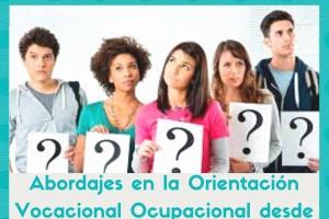 Abordajes en la Orientación Vocacional Ocupacional desde la práctica psicológica
